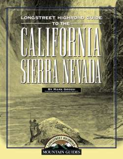 Click to read The Longstreet Highroad Guide to the California Sierra Nevada.