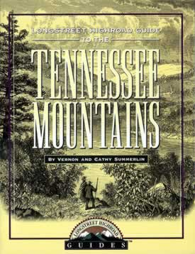 The Longstreet Highraod Guide to the Tennessee Mountains.